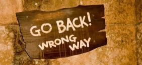 go back wrong way